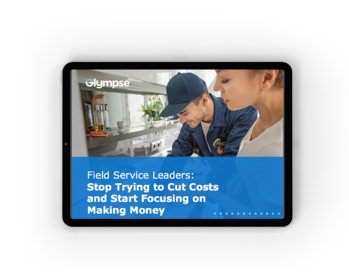 Field Service Leaders- Stop Trying to Cut Costs